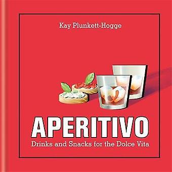 Aperitivo - drycker och snacks för Dolce Vita av Kay Plunkett-Hogge