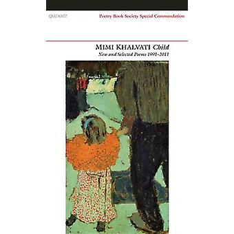Barn - nya och utvalda dikter 1991-2011 av Mimi Khalvati - 9781847770