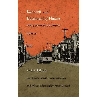 Kannani and Document of Flames - Two Japanese Colonial Novels by Katsu