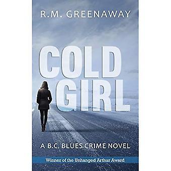 Cold Girl: A B.C. Blues Crime Novel (B.C. Blues Crime Series)