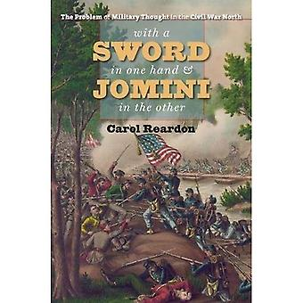 With a Sword in One Hand and Jomini in the Other: The Problem of Military Thought in the Civil War North (The Steven and Janice Brose Lectures in the Civil War Era)
