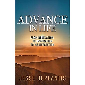 Advance in Life: From Revelation to Inspiration to Manifestation