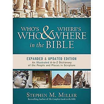 Wie is wie en waar is waar in de Bijbel: een geïllustreerde A-tot-Z woordenboek van de mensen en plaatsen in de Schrift