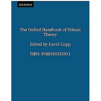 Das Oxford Handbuch der ethischen Theorie von Copp & David