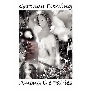 Among The Fairies by Fleming & Geronda