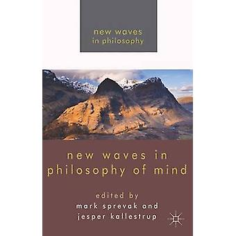 New Waves in Philosophy of Mind by Sprevak & Mark
