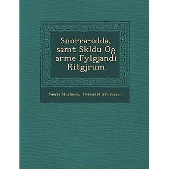 Snorraedda samt Skldu Og arme Fylgjandi Ritgjrum by Sturluson & Snorri