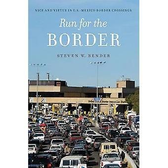 Run for the Border by Steven W. Bender