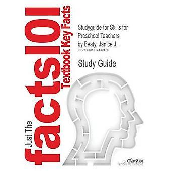 Studyguide taitojen esiopetuksen opettajille Beaty Janice J. ISBN 9780131583788 mennessä Cram101 oppi kirja arvostelut