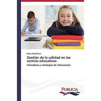 Gestin de la calidad en los centros educativos par Adalid Ruiz Pedro