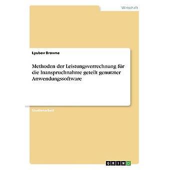 Methoden der Leistungsverrechnung fr sterben Inanspruchnahme Geteilt Genutzter Anwendungssoftware von Browne & Ljubow