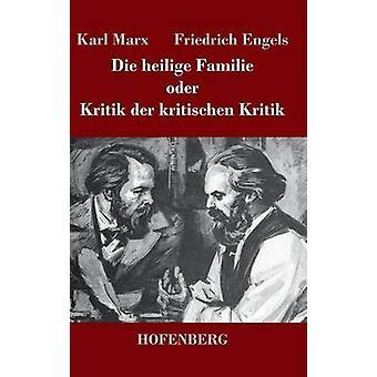 Die heilige Familie oder Kritik der kritischen Kritik by Karl Marx