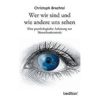 Wer Wir Sind Und Wie Andere Uns Sehen by Brechtel & Christoph