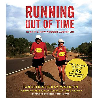 Running Out of Time - Running Raw Around Australia par Janette Murray-W