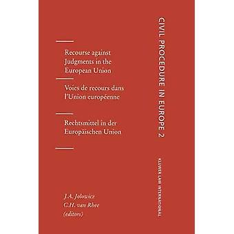 Procedimientos civiles en Europa recurso contra resoluciones judiciales en la Unión Europea Vol 2 por Jolowicz y J.A.