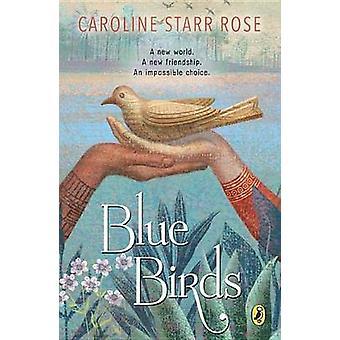 Blue Birds by Caroline Starr Rose - 9780147511874 Book