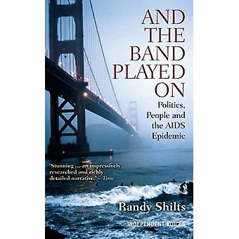 And the Band Played On - Politics - People - and the AIDS Epidemic by