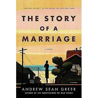 Story of a Marriage by Andrew Sean Greer - 9780312428280 Book