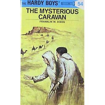 Hardy Boys 54 - The Mysterious Caravan by Franklin W Dixon - 978044808