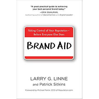 Brand Aid - Taking Control of Your Reputation - Before Everyone Else D