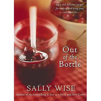 Out of the Bottle - Easy and Delicious Recipes for Making and Using Yo