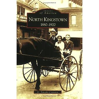 North Kingstown - - 1880-1920 by Timothy Cranson - G Timothy Cranston -
