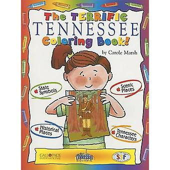 The Terrific Tennessee Coloring Book! by Carole Marsh - 9780793398706