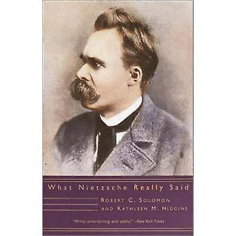 What Nietzsche Really Said by Robert C. Solomon - 9780805210941 Book