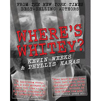 Where's Whitey by Kevin Weeks - 9780983751526 Book