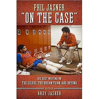 Phil Jasner On the Case - His Best Writing on the Sixers - the Dream T