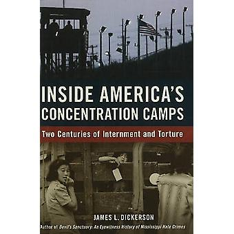 Inside America's Concentration Camps - Two Centuries of Internment and