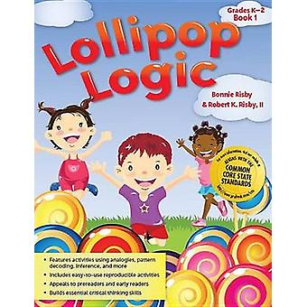 Lollipop Logic - Critical Thinking Activities by Bonnie Risby - Robby