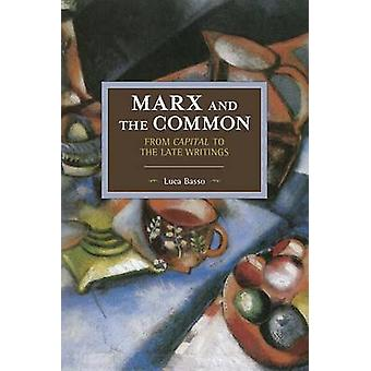 Marx and the Commons - From Capital to the Late Writings - Historical M