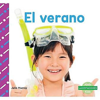 El Verano (Summer) by Julie Murray - 9781680803471 Book