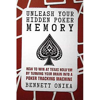 Unleash Your Hidden Poker Memory - How to Win at Texas Hold'em by Turn