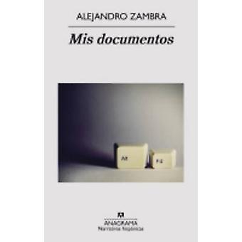 Mis Documentos by Alejandro Zambra - 9788433997715 Book