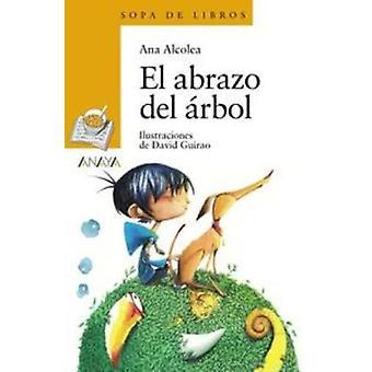 El Abrazo Del Arbol by Ana Alcolea - 9788469808689 Book