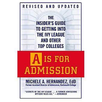 A is voor toelating - The Insider's Guide to Getting naar de Ivy Leagu