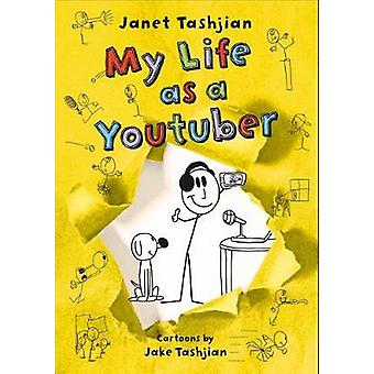 My Life as a Youtuber by Janet Tashjian - 9781627798921 Book