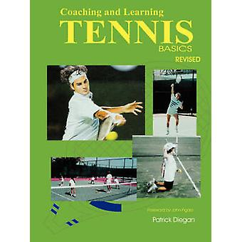 Coaching and Learning Tennis Basics Revised by Diegan & Patrick