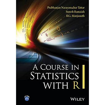 Course in Statistics with R by Prabhanjan N. Tattar