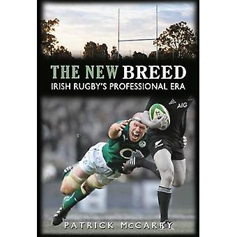 The New Breed  Irish Rugbys Professional Era by Patrick McCarry