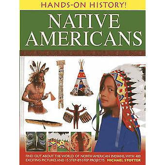 Hands on History Native Americans by Michael Slotter