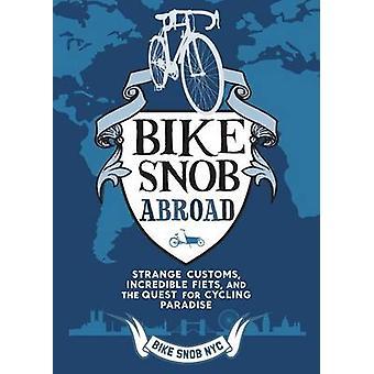 Un bike Snob à l'étranger par BikeSnobNYC