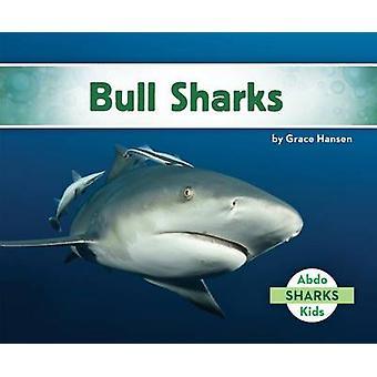 Bull Sharks by Grace Hansen - 9781680801521 Book