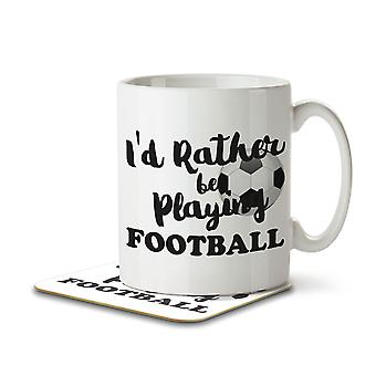 I'd Rather Be Playing Football - Mug and Coaster