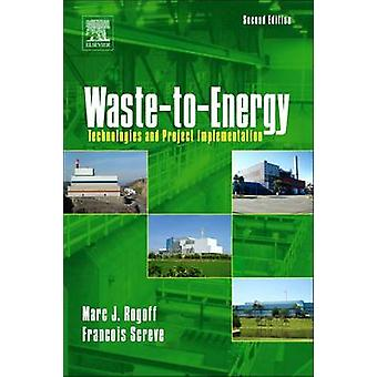 WasteToEnergy Technologies and Project Implementation Revised by Rogoff & Marc J.