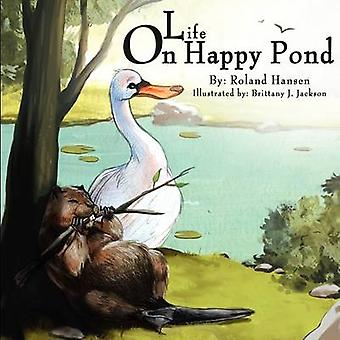 Life on Happy Pond by Hansen & Roland