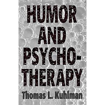 Humor and Psychotherapy by Kuhlman & Thomas L.