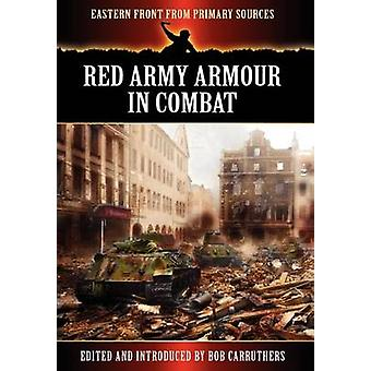 Red Army Armour in Combat by Carruthers & Bob